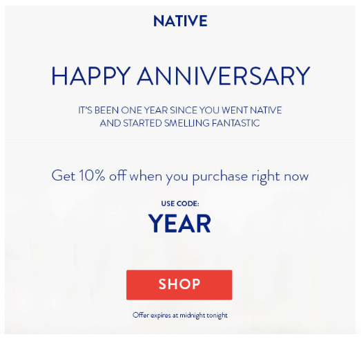 Native Deoderant sends an email for 10% off to those that have been on their list for a year.