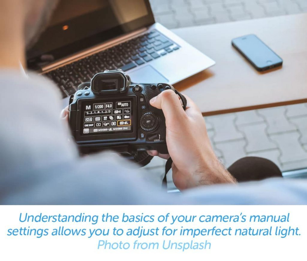 Understanding the basics of your camera's manual settings allows you to adjust for imperfect natural light.