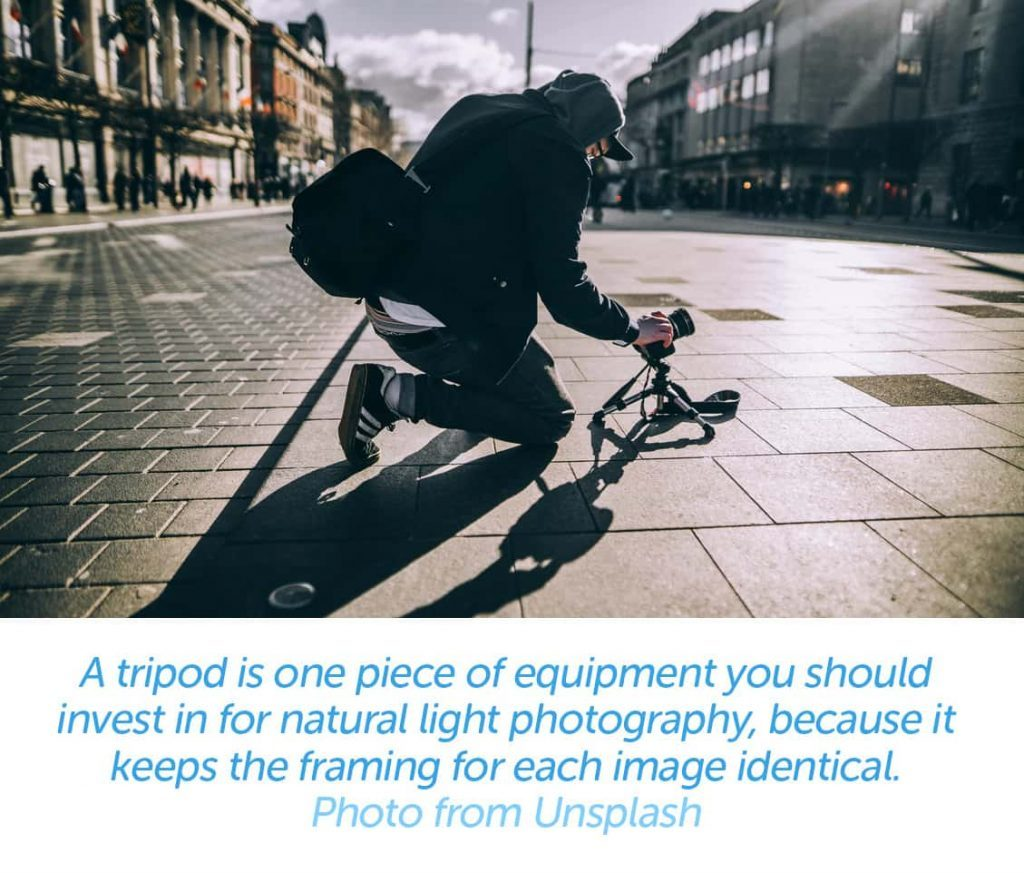A tripod is one piece of equipment you should invest in for natural light photography, because it keeps the framing for each image identical.