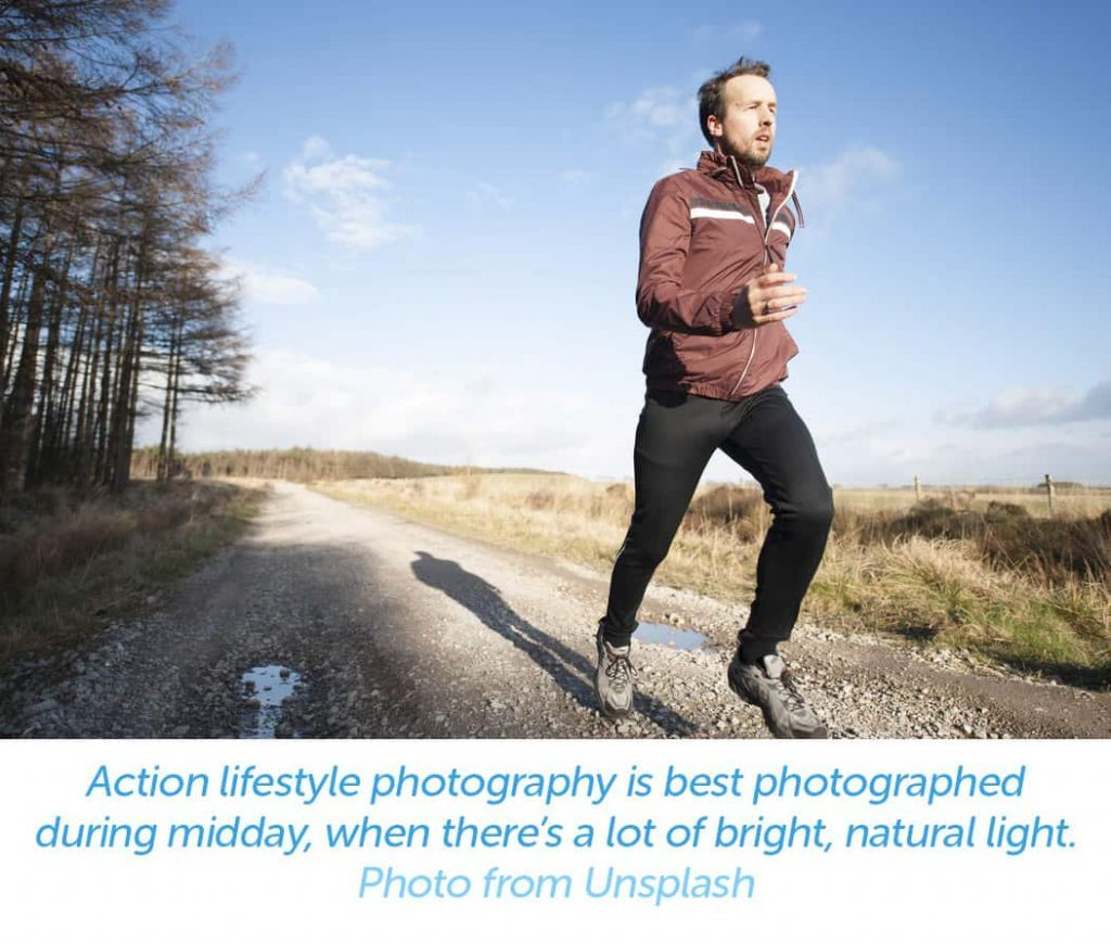Action lifestyle photography is best photographed during midday, when there's a lot of bright, natural light.