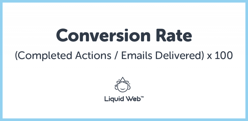 Email conversion rate measures how effective your email is, in relation to your objective. Always be aware of this and how it averages at different times and levels.