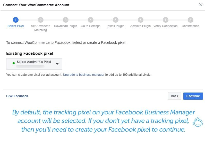 By default, the tracking pixel on your Facebook Business Manager account will be selected. If you don't yet have a tracking pixel, then you'll need to create your Facebook pixel to continue.