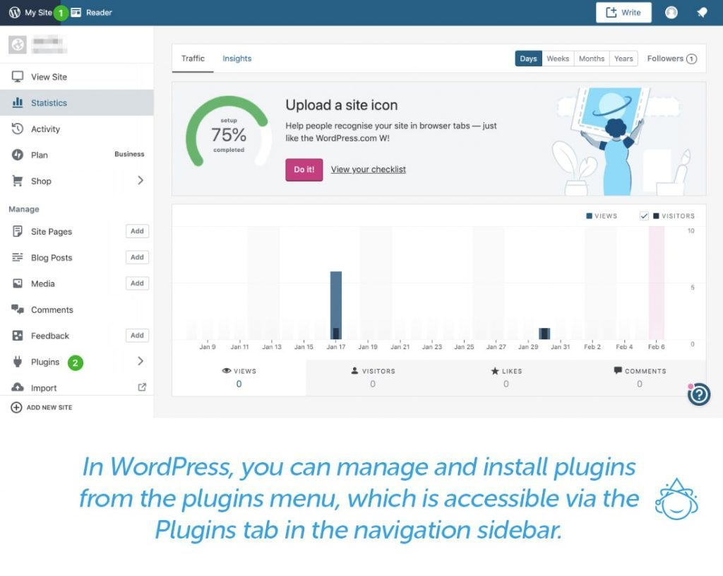 In WordPress, you can manage and install plugins from the plugins menu, which is accessible via the Plugins tab in the navigation sidebar.