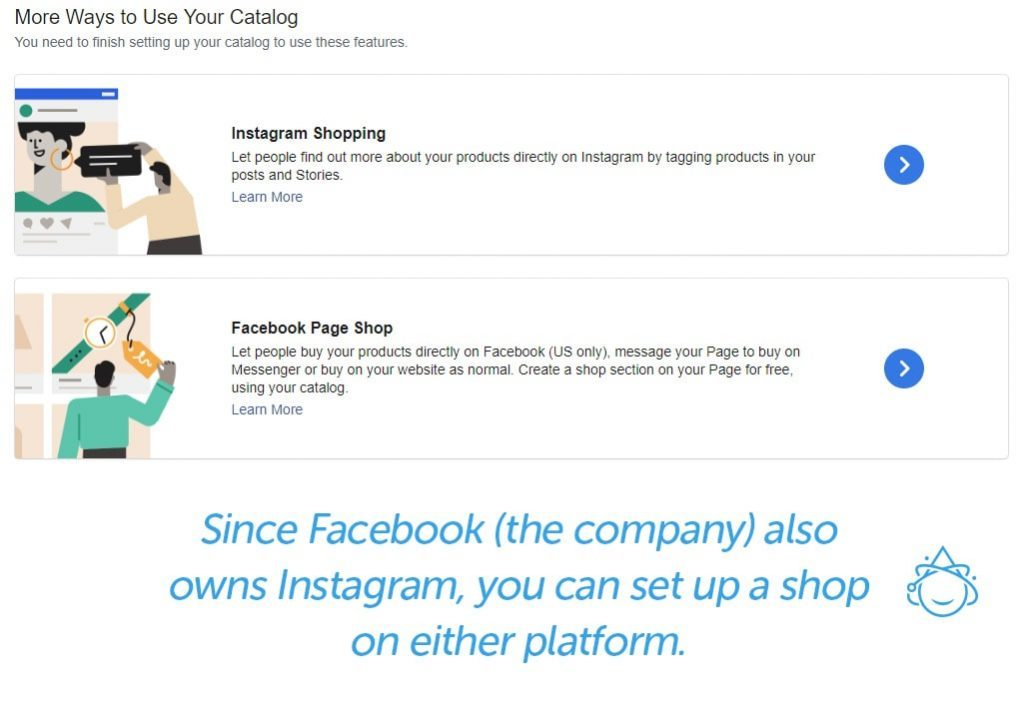 Since Facebook also owns Instagram, you can set up a shop on either platform.